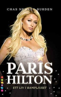 Paris Hilton : ett liv i rampljuset