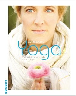 30 minuters Yoga : för bättre balans och styrka i livet