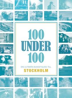 100 under 100 : din ultimata budgetguide till Stockholm