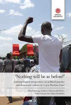 'Nothing will be as before!': Anthropological perspectives on political practice and democratic culture in 'a new Burkina Faso'