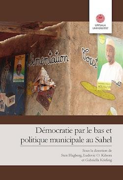 Démocratie par le bas et politique municipale au Sahel