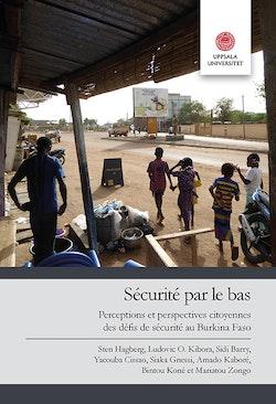 Sécurité par le bas: Perceptions et perspectives citoyennes des défis de sécurité au Burkina Faso