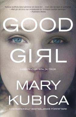 Good girl : ingenting är som du tror