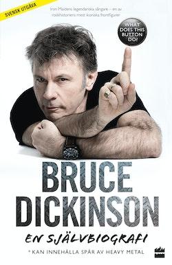 Bruce Dickinson : en självbiografi - what does this button do?