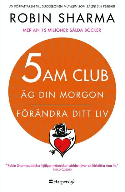 5 am club : äg din morgon och förändra ditt liv