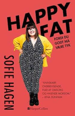 Happy fat : hur du tar plats i en värld som krymper dig