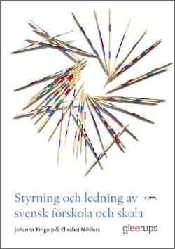 Styrning och ledning av svensk förskola och skola, 2 uppl : En introduktion
