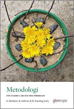 Metodologi – för studier i, om och med förskolan