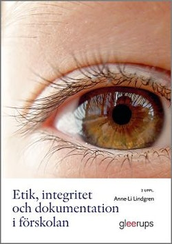 Etik, integritet och dokumentation i förskolan