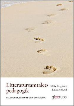 Litteratursamtalets pedagogik : Relationer, lärande och utveckling