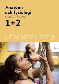 Anatomi och fysiologi 1+2, lärarhandledning