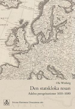 Den statskloka resan: Adelns peregrinationer 1610–1680