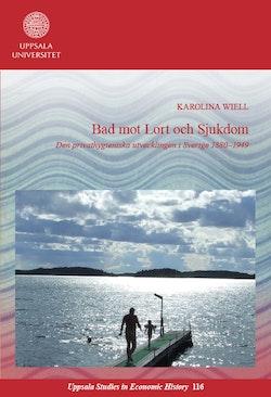 Bad mot lort och sjukdom: Den privathygieniska utvecklingen i Sverige 1880–1949