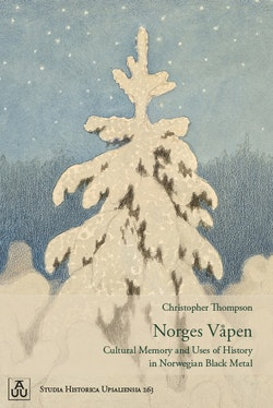 Norges Våpen: Cultural Memory and Uses of History in Norwegian Black Metal