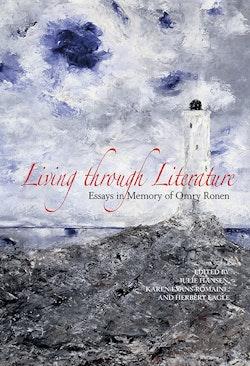 Living through Literature: Essays in Memory of Omry Ronen