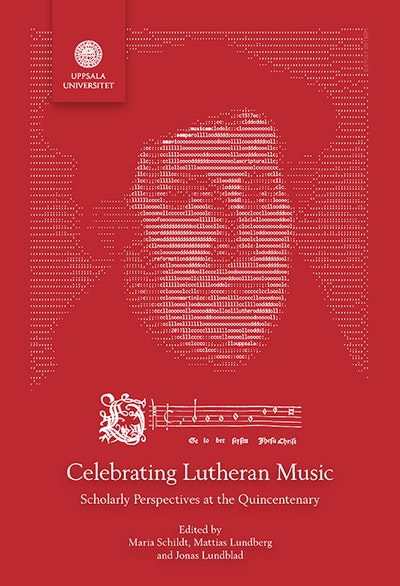 Celebrating Lutheran Music: Scholarly Perspectives at the Quincentenary