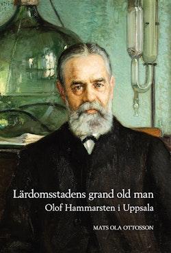 Lärdomsstadens grand old man: Olof Hammarsten i Uppsala