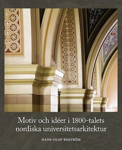 Motiv och idéer i 1800-talets nordiska universitetsarkitektur