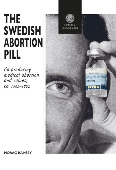 The Swedish Abortion Pill: Co-Producing Medical Abortion and Values, ca. 1965–1992