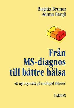 Från MS-diagnos till bättre hälsa : ett nytt synsätt på multipel skleros