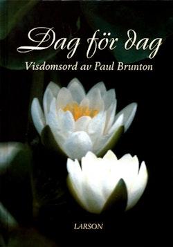 Dag för dag : visdomsord av Paul Brunton