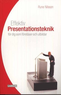 Effektiv presentationsteknik : för dig som föreläser och utbildar
