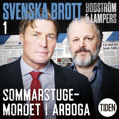 Svenska brott. S1, Sommarstugemordet i Arboga. A1