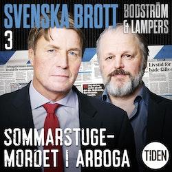 Svenska brott. S1, Sommarstugemordet i Arboga. A3