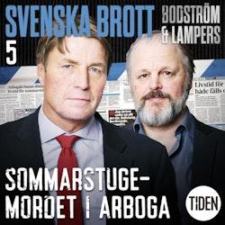Svenska brott. S1, Sommarstugemordet i Arboga. A5