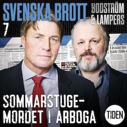 Svenska brott. S1, Sommarstugemordet i Arboga. A7