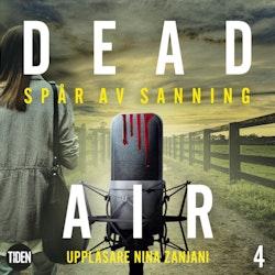 Dead Air S1A4 Spår av sanning