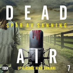 Dead Air S1A7 Spår av sanning