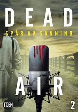 Dead Air S1A2 Spår av sanning