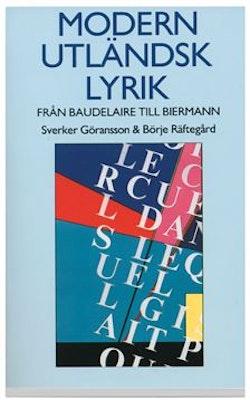 Modern utländsk lyrik : Från Baudelaire till Biermann : originaltexter, prosaöversättningar, kommentarer