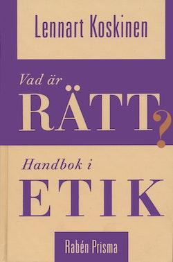 Vad är rätt? : handbok i etik