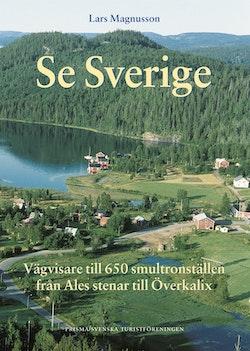 Se Sverige (STF) : Vägvisare till 650 smultronställen från Ales stenar till Överkalix