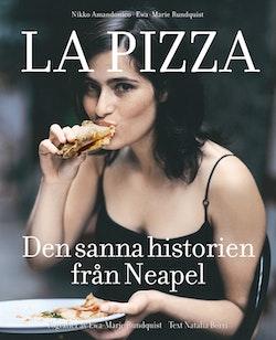 Nikko Amandonicos La pizza : Den sanna historien från Neapel