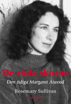 De röda skorna : Den tidiga Margaret Atwood