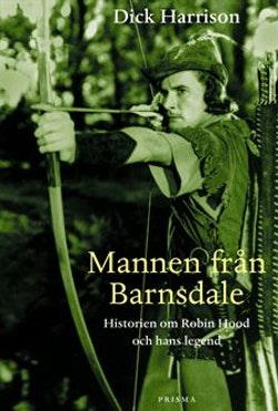 Mannen från Barnsdale : historien om Robin Hood och hans legend
