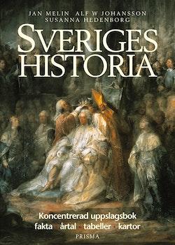 Sveriges historia : Koncentrerad uppslagsbok - fakta, årtal, tabeller, kartor