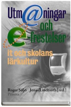 Utm@ningar och e-frestelser - IT och skolans lärkultur