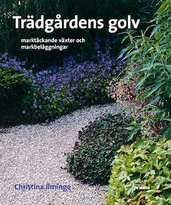 Trädgårdens golv : marktäckande växter och markbeläggningar