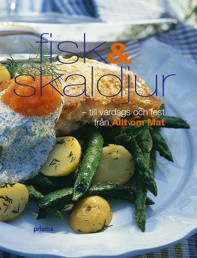 Fisk & skaldjur : till vardags och fest från Allt om mat