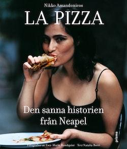 La Pizza : Den sanna historien från Neapel
