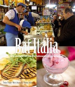 Bar Italia : kaffe, godsaker och mat från italienarnas mesta mötesplats