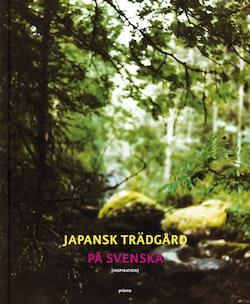 Japansk trädgård på svenska : inspiration