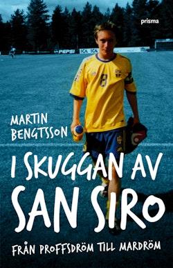 I skuggan av San Siro : från proffsdröm till mardröm