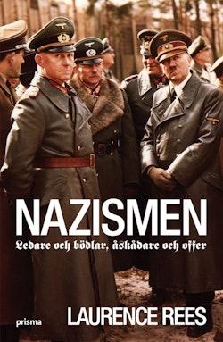 Nazismen : ledare och bödlar, åskådare och offer