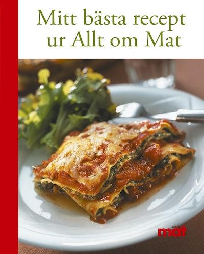 Mitt bästa recept : ur Allt om Mat