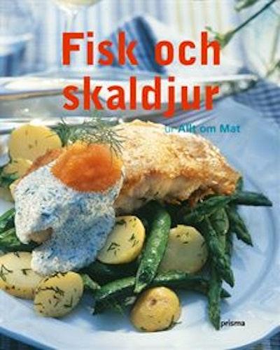 Fisk och skaldjur : till vardags och fest från Allt om Mat